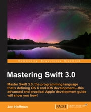 Mastering Swift 3.0 ebook by Jon Hoffman