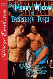 The Merry Widow of Tanner's Ford ebook by Reece Butler