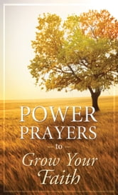 Power Prayers to Grow Your Faith ebook by Compiled by Barbour Staff