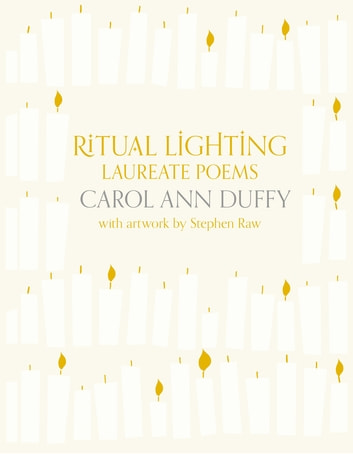 Ritual Lighting - Laureate Poems ebook by Carol Ann Duffy