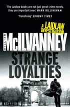 Strange Loyalties (Laidlaw 3) ebook by William McIlvanney