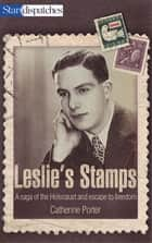 Leslie's Stamps ebook by Catherine Porter