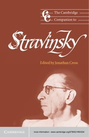 The Cambridge Companion to Stravinsky ebook by Jonathan Cross