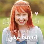 The Epic Adventures of Lydia Bennet audiobook by Kate Rorick, Rachel Kiley