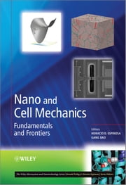 Nano and Cell Mechanics - Fundamentals and Frontiers ebook by Horacio D. Espinosa,Gang Bao