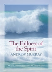 The Fullness of the Spirit ebook by Andrew Murray