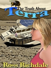 The Truth About Terra ebook by Ross Richdale