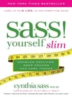 S.A.S.S. Yourself Slim ebook by Cynthia Sass