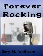 Forever Rocking ebook by Gary Whitmore