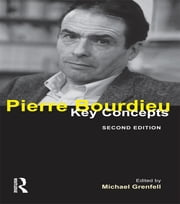 Pierre Bourdieu - Key Concepts ebook by Michael  James Grenfell