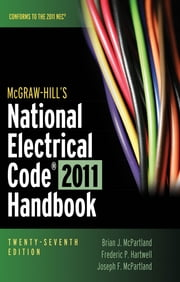 McGraw-Hill's National Electrical Code 2011 Handbook ebook by Brian McPartland,Frederic Hartwell,Joseph McPartland