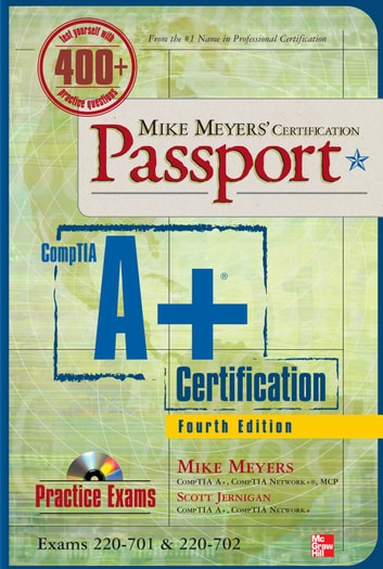 Mike Meyers' CompTIA A+ Certification Passport, Fourth Edition (Exams 220-701 & 220-702) ebook by Michael Meyers