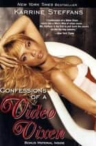 Confessions of a Video Vixen ebook by Karrine Steffans