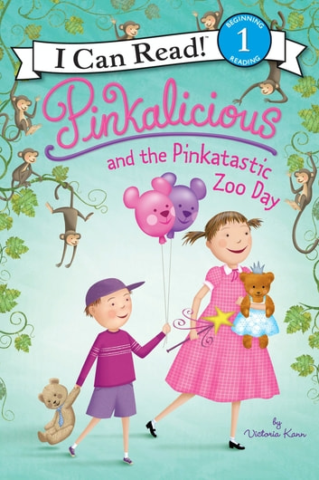 Pinkalicious and the Pinkatastic Zoo Day ebook by Victoria Kann