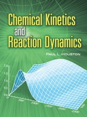 Chemical Kinetics and Reaction Dynamics ebook by Paul L. Houston