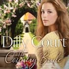 The Country Bride (The Village Secrets, Book 3) audiobook by Dilly Court