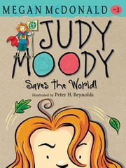 Judy Moody Saves the World! ebook by Megan McDonald