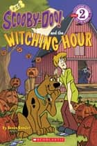 Scooby-Doo Reader #25: Scooby-Doo and the Witching Hour ebook by Sonia Sander
