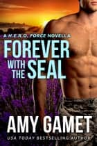 Forever with the SEAL ebook by Amy Gamet