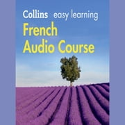 Easy Learning French Audio Course: Language Learning the easy way with Collins (Collins Easy Learning Audio Course) audiobook by Collins Dictionaries