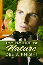 The Nature of Nature ebook by Dee S. Knight