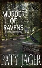 Murder of Ravens - Gabriel Hawke Novel, #1 電子書 by Paty Jager