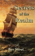 Secrets of the Realm ebook by Bev Stout