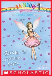 The Magical Crafts Fairies #7: Roxie the Baking Fairy ebook by Daisy Meadows