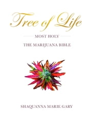 Tree Of Life - Most Holy ebook by Shaquanna Gary