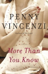 More Than You Know - A Novel ebook by Penny Vincenzi