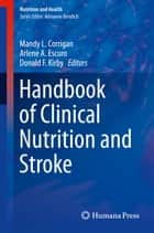 Handbook of Clinical Nutrition and Stroke ebook by Mandy L. Corrigan, Arlene A. Escuro, Donald F. Kirby