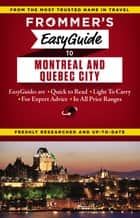 Frommer's EasyGuide to Montreal and Quebec City ebook by Matthew Barber, Leslie Brokaw, Erin Trahan