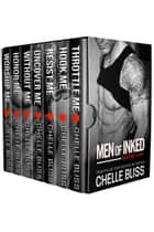 Men of Inked Books 1-7 - The Complete Series ebook by Chelle Bliss