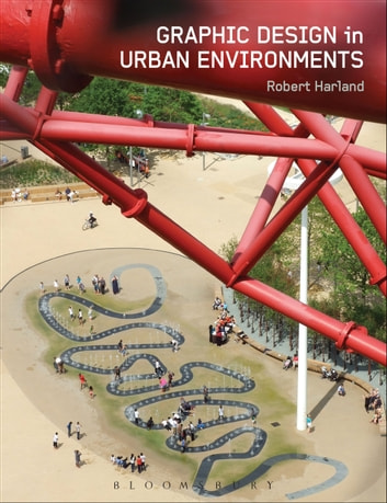 Graphic Design in Urban Environments ebook by Dr Robert Harland