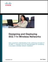 Designing and Deploying 802.11n Wireless Networks ebook by Jim Geier