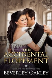 The Accidental Elopement ebook by Beverley Oakley