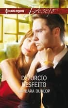 Divórcio desfeito ebook by Barbara Dunlop