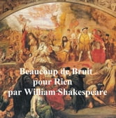 Beaucoup De Bruit Pour Rien Much Ado About Nothing In French Ebook By William Shakespeare 9781455394777 Rakuten Kobo Canada