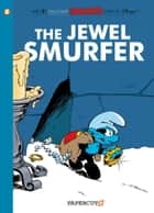 The Smurfs #19: The Jewel Smurfer ebook by Peyo