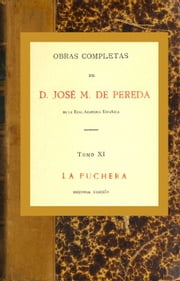 La Puchera ebook by José María de Pereda