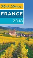 Rick Steves France 2018 ebook by Rick Steves, Steve Smith