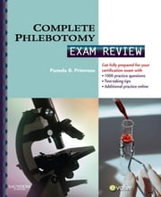 Complete Phlebotomy Exam Review ebook by Pamela Primrose