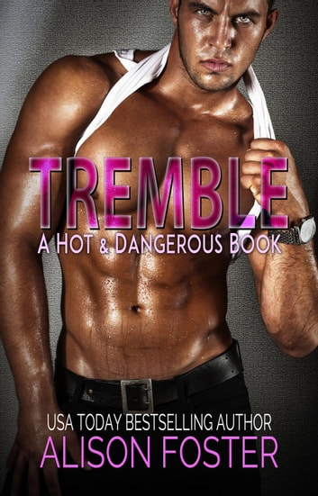 Tremble - Hot and Dangerous, #2 ebook by Alison Foster