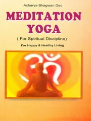 Meditation Yoga ebook by Acharya Bhagwan Dev