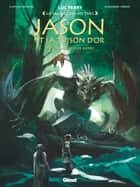 Jason et la toison d'or - Tome 03 - Les Maléfices de Médée ebook by Luc Ferry, Didier Poli, Clotilde Bruneau,...