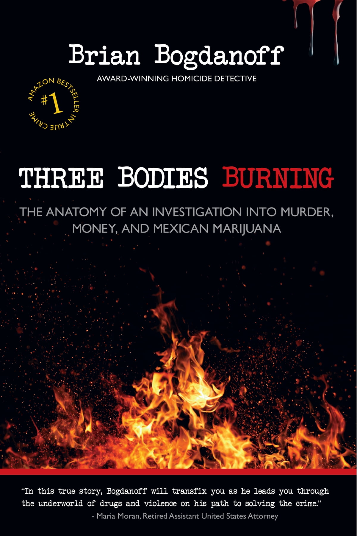 Three Bodies Burning The Anatomy Of An Investigation Into Murder