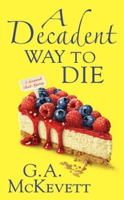 A Decadent Way To Die ebook by G.A. McKevett