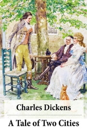 A Tale of Two Cities (Unabridged with the original illustrations by Phiz) ebook by Charles  Dickens,Phiz