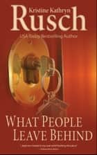What People Leave Behind ebook by Kristine Kathryn Rusch