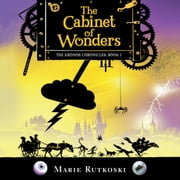 The Cabinet of Wonders - The Kronos Chronicles: Book I audiobook by Marie Rutkoski